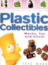 Authoritative Guide to PLASTIC COLLECTIBLES Pete Ward, 1856056139, (Kitsch, Toys