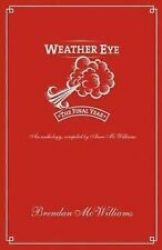 Weather Eye : The Final Year by McWilliams, Brendan