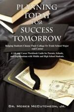 Planning Today for Success Tomorrow Hel by Moses McCutcheon Jr (2007, Paperback)