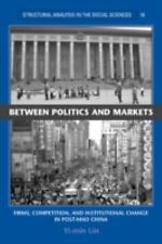 Between Politics and Markets: Firms, Competition, and Institutional Change in P