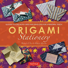 Origami Stationery Kit: Elegant Folded Note Cards and Envelopes for a Personal Touch by Richard L. Alexander, Michael G. LaFosse (Mixed media product, 2011)