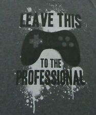 "Video Game Gamer ""Leave This to The Professional"" Game Controller T Shirt Size M"