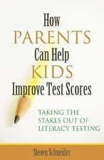 How Parents Can Help Kids Improve Test Scores: Taking the Stakes Out of Literacy