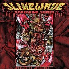Slimewave GOREGRIND SERIES CD NEW xxx maniak ANTIGAMA rot T.F.D. THROAT PLUNGER