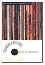 Soundtrack Available: Essays on Film and Popular Music, Knight, Arthur, Wojcik,
