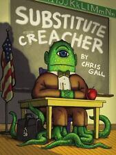 SUBSTITUTE CREACHER (Brand New Paperback Version) Chris Gall