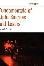 NEW Fundamentals of Light Sources and Lasers by Mark Csele