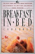 Breakfast in Bed : The Best B and B Recipes from Northern California to Briti...
