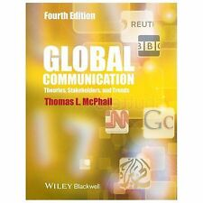 Global Communication : Theories, Stakeholders, and Trends by Thomas L. McPhail …
