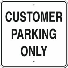 "Customer Parking Only Sign, 12"" x 12"", Exterior, Aluminum"