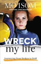 New Wreck My Life Journeying from Broken to Bold by Mo Isom 2016 Paperback