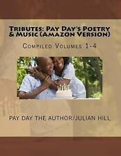 Tributes Pay Day's Poetry & Music (Amazon Version) Compiled Vol by Author/Julian