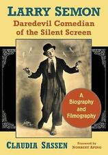 LARRY SEMON, DAREDEVIL COMEDIAN OF THE SILENT SCREEN
