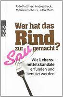 Wer hat das Rind zur Sau gemacht?: Wie Lebensmittelskand... | Buch | Zustand gut