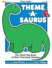 Theme-a-Saurus: Theme-a-Saurus : The Great Big Book of Mini Teaching Topics...