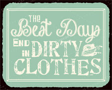 (VMA-L-6694) Best Days End in Dirty Clothes Vintage Metal Art Retro Laundry R...