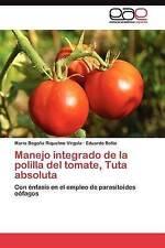 Manejo integrado de la polilla del tomate, Tuta absoluta: Con énfasis en el empl