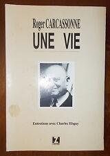 UNE VIE CHARLES EBGUY ROGER CARCASSONNE VERS 1990 ENVOI DEDICACE A MICHEL DEBRE