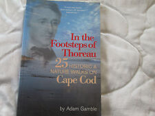 In the Footsteps of Thoreau : By Adam Gamble Softcover 1st/1st Signed