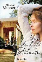 Eine Freundschaft in Atlanta von Musser, Elizabeth   Buch   Zustand gut