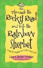 Through the Rocky Road and Into the Rainbow Sherbet: Hope & Laughter for Life's
