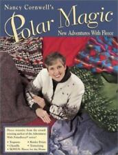 Nancy Cornwell's Polar Magic: New Adventures With Fleece How To~ Soft Cover Book