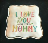 "Natural Life Trinket Dish ""I Love You So Much Mommy"" Gift for Mother"
