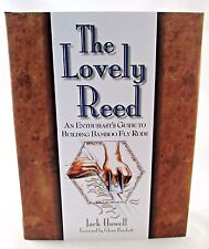 The Lovely Reed An Enthusiast's Guide to Building Bamboo Fly Rods SIGNED NEW