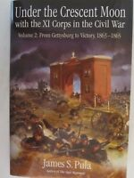 Under the Crescent Moon with the XI Corps in the Civil War. Volume 2  Gettysburg