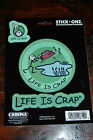 LIFE IS CRAP car sticker window cling Bird Poop, Golfer, Out of Beer, Gas Prices