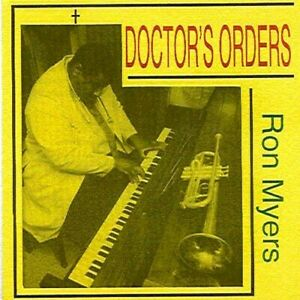 Ron Myers-Doctor`s Orders CD NEW
