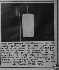 PUBLICITÉ 1964 PHILIPS APPLIQUE AVEC DIFFUSEUR CANNELÉ EN VERRE - ADVERTISING