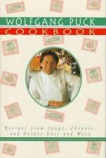 WOLFGANG PUCK COOKBOOK-RECIPES FROM SPAGO/CHOINOIS & POINTS EAST AND WEST