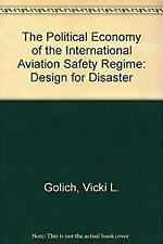 Political Economy of International Air Safety : Design for Disaster?