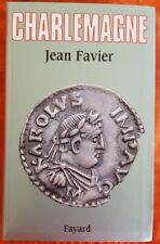 CHARLEMAGNE de Jean FAVIER. Fayard en 2002. chez FAYARD. Excellent état