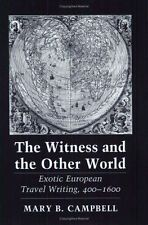 The Witness and the Other World: Exotic European Travel Writing, 400-1600 (Paper