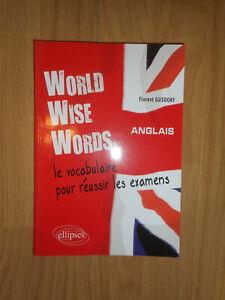 World Wise Words Le vocabulaire pour réussir les examens