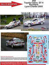 DECALS 1/18 REF 944 TOYOTA CELICA GT4 ROUILLARD RALLYE LYON CHARBONIERES 2005