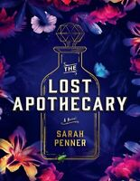 The Lost Apothecary: A Novel by Sarah Penner