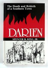 DARIEN - THE DEATH AND REBIRTH OF A SOUTHERN TOWN by Spencer B. King - HARDBACK