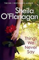 Things We Never Say, O'Flanagan, Sheila, New Book