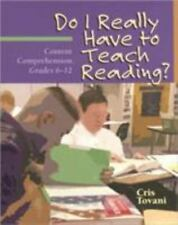 Do I Really Have to Teach Reading? : Content Comprehension, Grades 6-12 by Cris