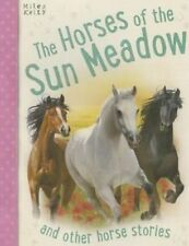 Good, Horse Stories The Horses of Sun Meadow and other stories, Miles Kelly, Boo