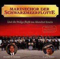 Marinechor der Schwarzmeerflotte Und die Wolga fließt ins Abendrot hinein.. [CD]