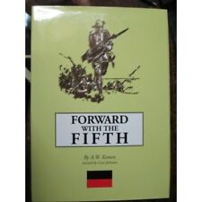 5th Battalion Forward with the Fifth Johnson Edition Australian WW1 NEW Book