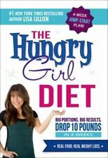 The Hungry Girl Diet : Big Portions. Big Results. Drop 10 Pounds in 4 Weeks by L
