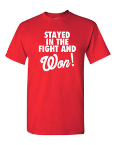Washington Nationals Stayed In The Fight And Won World Series Champions T-Shirt