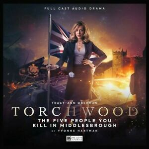 Torchwood 51 Five People You Kill In Middlesbrough Doctor Who Audio Big Finish