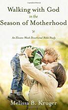 Walking with God in the Season of Motherhood: An Eleven-Week Devotional Bible St