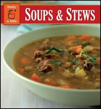 Soups & Stews Pantry to Table by R&R Publication (2011, Paperback)